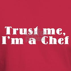 Trust Me I'm a Chef T-Shirt