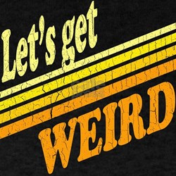 Retro Lets Get Weird T-Shirt