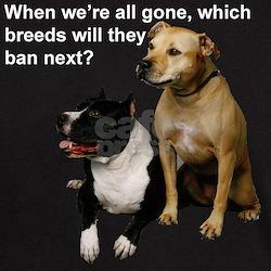 Which Breeds Ban Next? T-Shirt