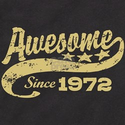 Awesome Since 1972 T