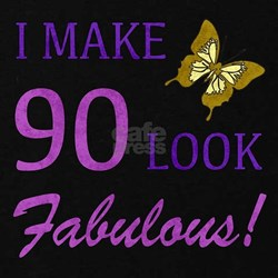 I Make 90 Look Fabulous! T-Shirt