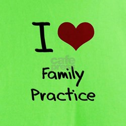 I Love Family Practice T-Shirt
