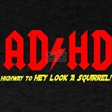 Adhd highway to hey look a squirrel T-shirts