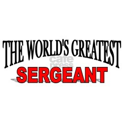 """The World's Greatest Sergeant"" Shirt"