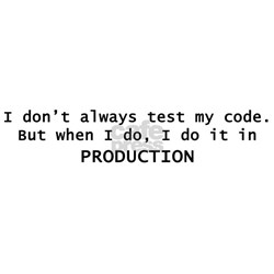 I Dont Always Test My Code Infant T-Shirt