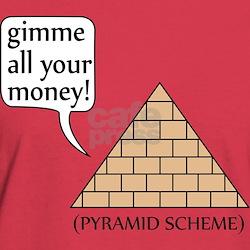 Pyramid Scheme, Funny T-Shirt