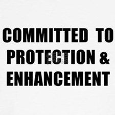 COMMITTED TO PROTECTION & ENHANCEMENT