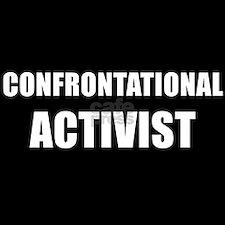 CONFRONTATIONAL ACTIVIST