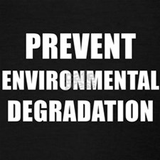 PREVENT ENVIRONMENTAL DEGRADATION