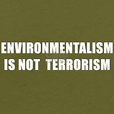 ENVIRONMENTALISM IS NOT TERRORISM