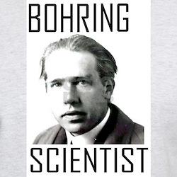 Bohr-ing Scientis T-Shirt
