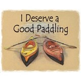 I Deserve a Good Paddling Mugs