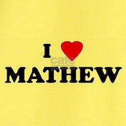 I Love MATHEW T