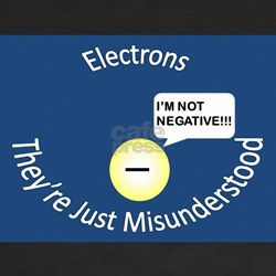 Electrons- They're Just Misunderstood T-Shirt