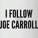 I Follow Joe Carroll Drinking Glass