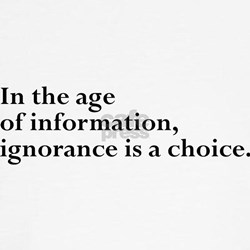 Ignorance Is A Choice Inspirational T