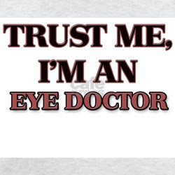 Trust Me, I'm an Eye Doctor T-Shirt