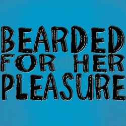 Bearded for her Pleasure T