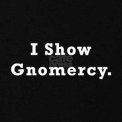 I Show Gnomercy Maternity T-Shirt