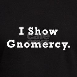 I Show Gnomercy T-Shirt