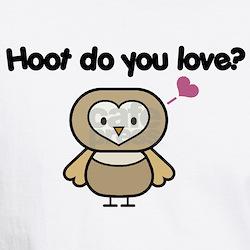 Hoot Do You Love? Shirt