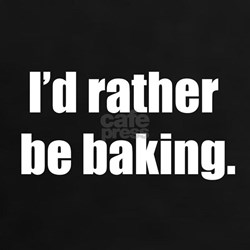 I'd Rather Be Baking Tee