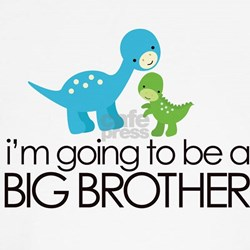 i'm going to be a big brother dinosaur Todd
