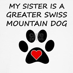 Greater Swiss Mountain Dog Sister T-Shirt