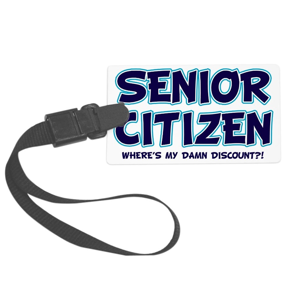 senior citizen damn discount lig Luggage Tag by Admin_CP48169442