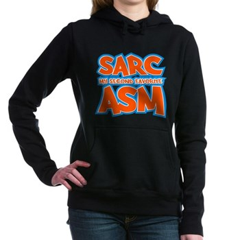 Sarc, My Second Favorite Asm Woman's Hooded Sweatshirt