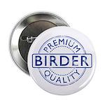 Premium Quality Birder 2.25