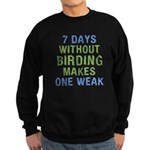 Without Birding One Weak Sweatshirt (dark)