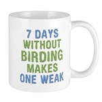 Without Birding One Weak Mug