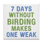 Without Birding One Weak Tile Coaster