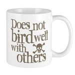 Does Not Bird Well With Others Mug