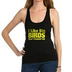 I Like Big BIRDS Racerback Tank Top
