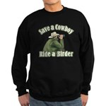 Save a Cowboy... Ride a Birder Sweatshirt (dark)
