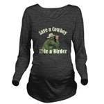 Save a Cowboy... Rid Long Sleeve Maternity T-Shirt