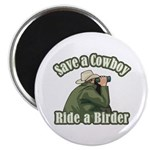 Save a Cowboy... Ride a Birder Magnet