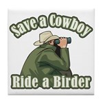 Save a Cowboy... Ride a Birder Tile Coaster