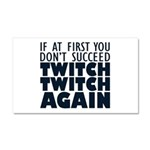 Twitch Twitch Again Car Magnet 20 x 12