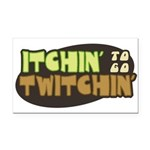 Itchin' to go Twitchin' Rectangle Car Magnet