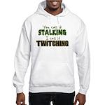 Stalking vs. Twitching Hooded Sweatshirt