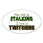 Stalking vs. Twitching Sticker (Oval)