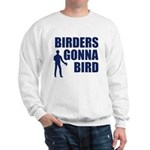 Birders Gonna Bird Sweatshirt