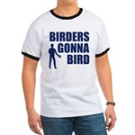 Birders Gonna Bird Ringer T