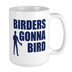 Birders Gonna Bird Large Mug