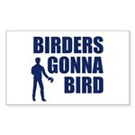 Birders Gonna Bird Sticker (Rectangle)