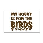 Hobby for the Birds Car Magnet 20 x 12