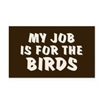 Job for the Birds Rectangle Car Magnet